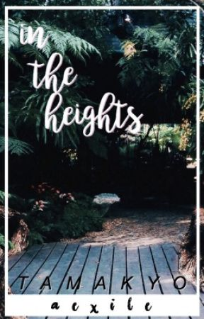 in the heights || tamakyo oneshot by aexile