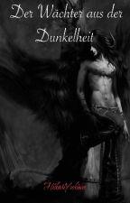 Der Wächter aus der Dunkelheit [ Band 2] BoyxBoy by HikariYukiwa