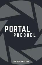 PORTAL - PREQUEL by i-am-DETERMINATION