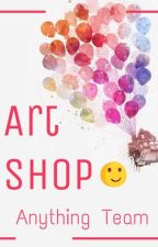 [ ANYTHING TEAM ] Art Shop by -_Anything_Team_-