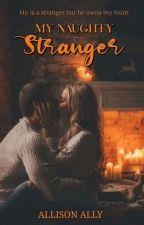 My Naughty Stranger by AllisonAsh