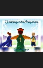Conversazioni tra Inazumiani by lunastorta17