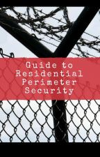 Guide to Residential Perimeter Security by nethgerona1