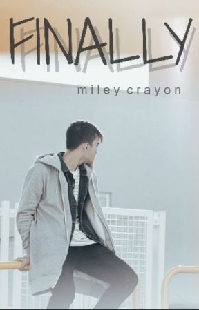 Finally by mileycrayon