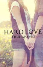 Hard Love by TrishaPayne