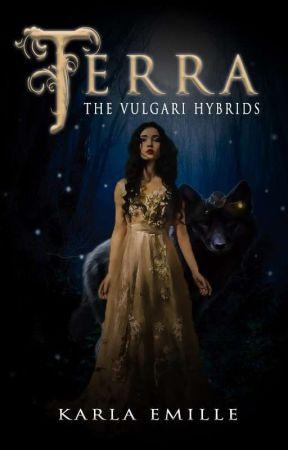 Terra (The Vulgari Hybrids, #1) ✔ by laaazybones
