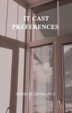 it cast preferences by -parkhillromance