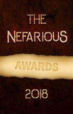 The Nefarious Awards 2018 | OPEN by The_Nefarious