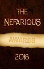 The 2018 Nefarious Awards •OPEN• by The_Nefarious