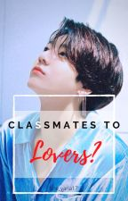 Classmates to Lovers? (Dakook) |COMPLETED| by she_Yana17