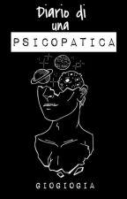 Diario di una psicopatica by GioGioGia