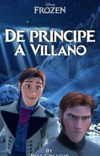 De Príncipe a Villano by LaFanFicker
