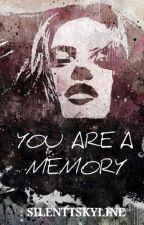 You Are A Memory  #FLA2018 by SilenttSkyline