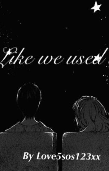 Like we used to.
