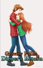 Gravity Falls: Dipper's Return by TheDarkDoctorWatson