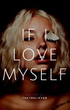 If I Love Myself[Coming Soon] by thatbeliever