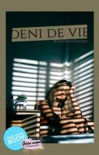Déni de Vie [Réécrit] by UnePlumeEcarlate