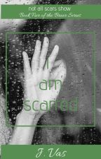 To Be Scarred (A Brave Novel) by Jaayvas