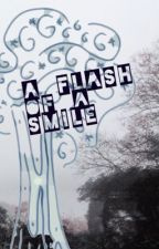 a flash of a smile by whaticouldvebeen