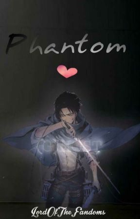 Phantom (Spirit!Levi x Reader) by Lord-ofthe-Fandoms