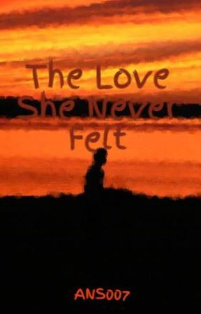 The Love She Never Felt by ANS007