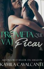 Prometa Que Vai Ficar by Kami_Cavalcante