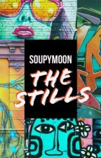 The Stills by soupymoon