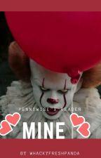 MINE (pennywise x reader) by whackyfreshpanda