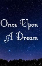 Once Upon A Dream by rcoffey10
