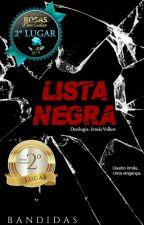 Lista Negra -  Duologia Irmãs Volkov by FamiliaVolkov