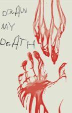 Draw My Death by BlancaTargaryen