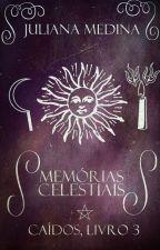 Memórias Celestiais - A queda do reinado by angelterium