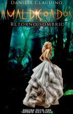Amaldiçoados 2 - Retorno Sombrio by LaylaDunwich
