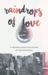 Raindrops of Love [ Greyson Chance ] by GreysonCookies