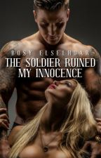 The Soldier ruined my Innocence by Bosy_elselhdar