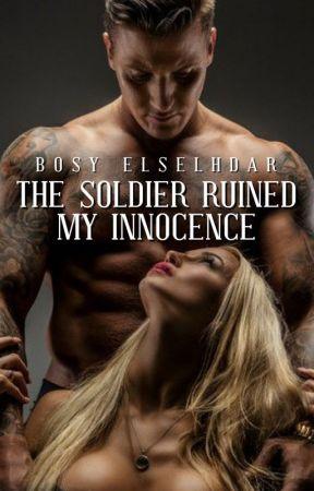 The Soldier ruined my Innocence by Bosy_elselhdar