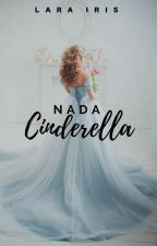 Nada Cinderella by LaraIris