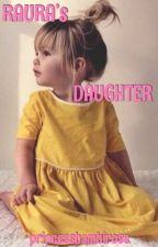 Raura's Daughter  by princessbambirose