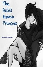 The Betas Human Princess by Alex_Elizabeth_Tilbs