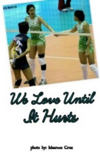 We Love Until It Hurts (Mika Reyes - Ara Galang fanfic)