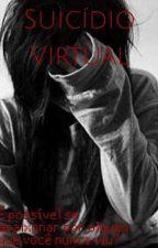 Suicídio Virtual by AnaBeatriz173979