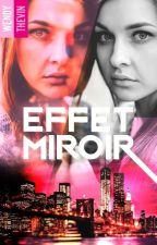 Effet Miroir 《Sous contrat d'édition BMR 😍》 by Wendy-aerisswm