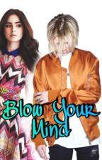 Blow Your Mind by NelyGunnarsen
