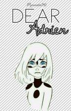 Dear Adrien by Marinette740