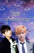 My Darling Stalker Taekook ABO by Kim_TaeHee2018