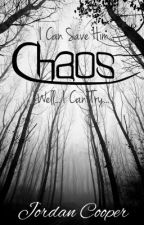 Chaos [I Can Save Him] by WaverlyReads