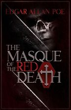 The Masque of the Red Death (Completed) by EdgarAllanPoe