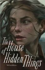 The House of Hidden Things by WeCatchKisses