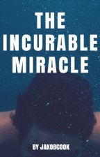 Incurable Miracle by jakobcook