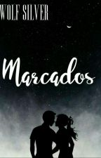 Marcados by _Wolf_Silver_
